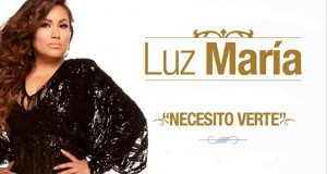 Luz María – Necesito Verte (letra y video oficial)