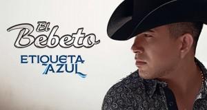"""El Bebeto estrena su nuevo sencillo """"Etiqueta Azul"""""""