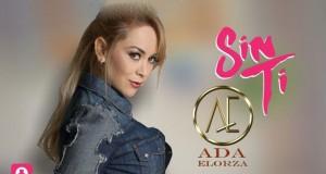 Ada Elorza – Sin Ti (letra y video oficial)