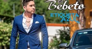 El Bebeto – Etiqueta Azul  (letra y video oficial)