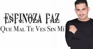 """Espinoza Paz te dice """"Que Mal Te Ves Sin Mí"""""""