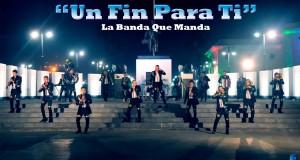 """La Banda Que Manda dedica """"Un Fin Para Ti"""", su más reciente hit"""