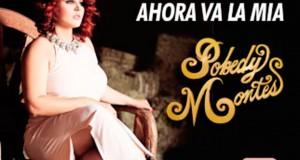 Pobedy Montes – Ahora Va La Mía (letra y video oficial)