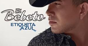"""El Bebeto promueve su """"Etiqueta Azul"""""""