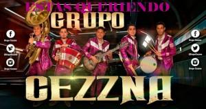 """Grupo Cezzna y su nuevo sencillo """"Estas Queriendo"""""""
