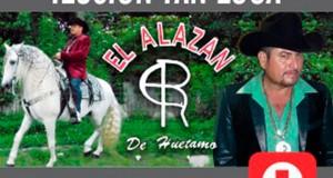 El Alazán De Huetamo – Ilusión Tan Loca (letra y video oficial)