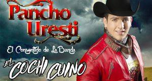 """Pancho Uresti estrena su más reciente sencillo """"El Cochi Cuino"""""""