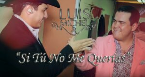 Luis Michel Jr. – Si Tú No Me Querías (Letra Y Video Oficial)