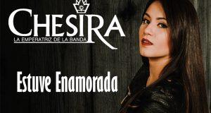"""""""Estuve Enamorada"""" confiesa Chesira en su nuevo sencillo"""