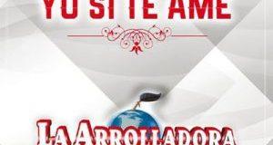 La Arrolladora Banda El Limón – Yo Sí Te Amé (letra y video oficial)