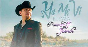 El Dasa – Ya Me Vi  (Letra y Video Oficial)
