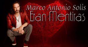 Marco Antonio Solís – Eran Mentiras (letra y video oficial)