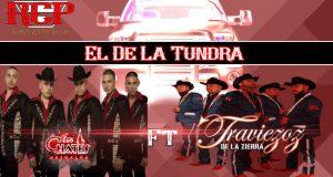 Los Cuates De Sinaloa Ft. Traviezoz De La Zierra – El De La Tundra (Letra y Video Oficial)