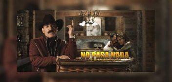 """""""No Pasa Nada"""" de El Chapo de Sinaloa es un hit"""