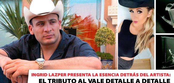 "INGRID LAZPER PRESENTA: ""EL TRIBUTO AL VALE DETALLE A DETALLE"""