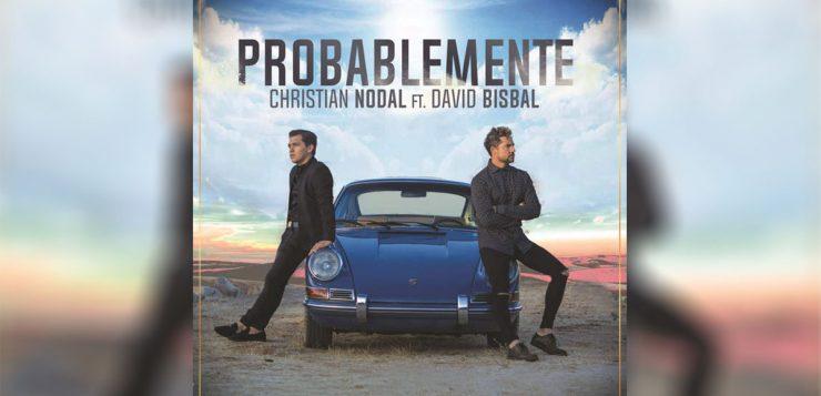 Probablemente Christian Nodal David Bisbal