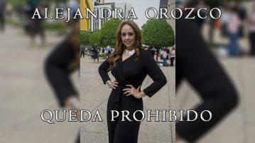 queda prohibido Alejandra Orozco
