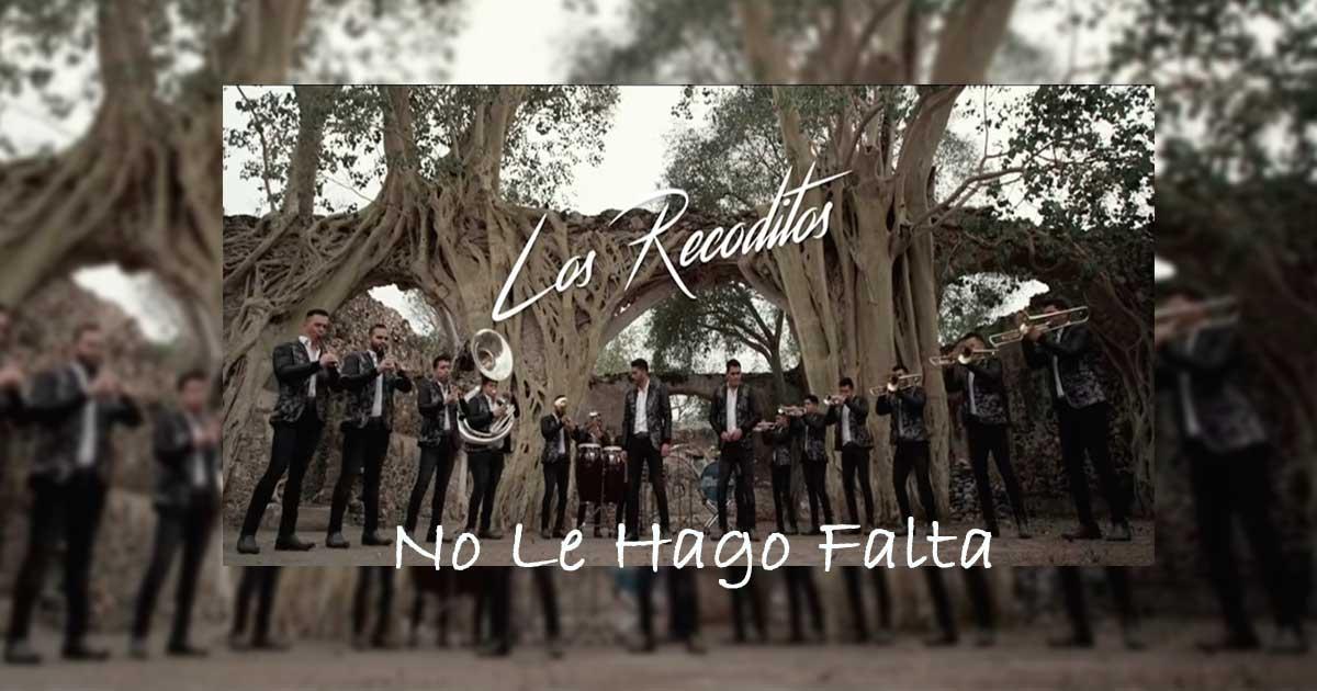 Banda Los Recoditos No Le Hago Falta