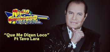 """""""Que Me Digan Loco"""", el nuevo éxito de Rayito Colombiano ft Tavo Lara"""