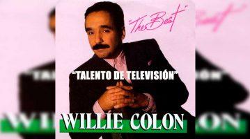 """Willie Colón - """"Talento de Televisión"""""""