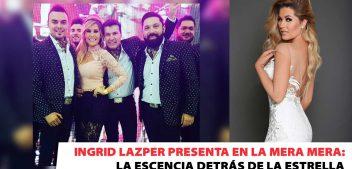 Ingrid Lazper presenta: La escencia detrás de la estrella