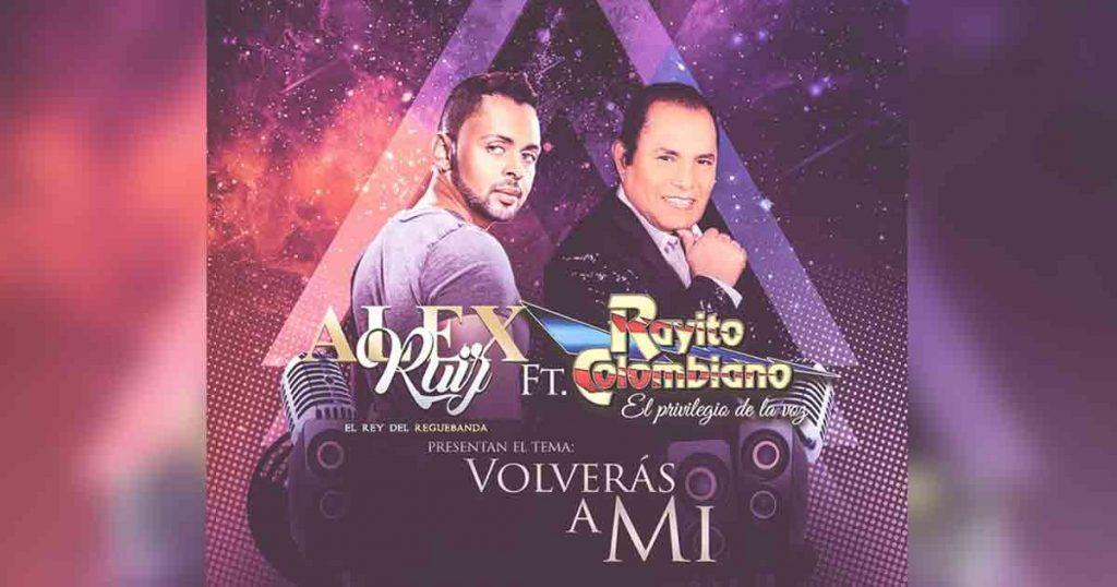 "Rayito Colombiano - ""Volverás A Mí"""