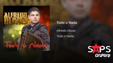 ALFREDO OLIVAS, TODO O NADA