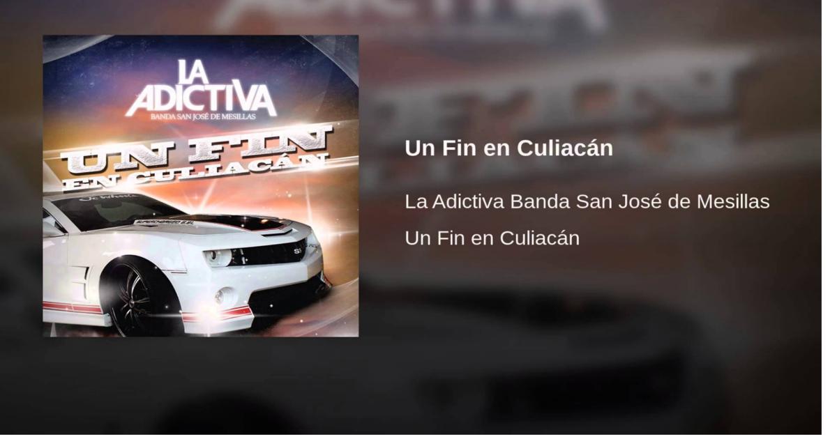 UN FIN EN CULIACÁN La Adictiva