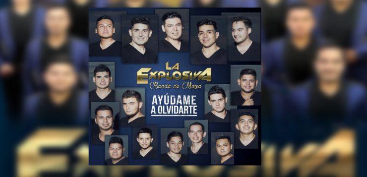 La Explosiva Banda de Maza – Ayúdame A Olvidarte (Letra y Video Oficial)