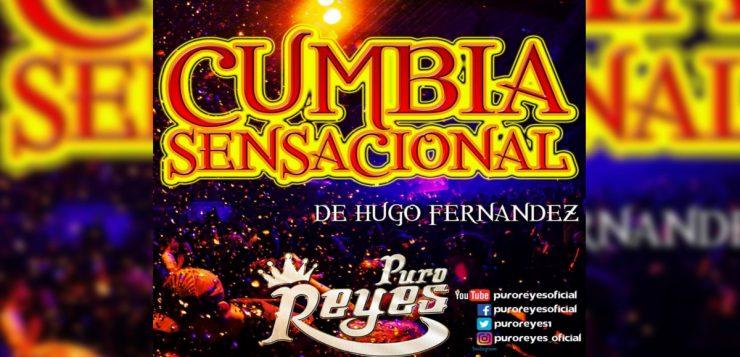 Puro Reyes – Cumbia Sensacional (Letra y Video Oficial)