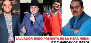 Salvador Trejo presenta en La Mera, Mera: Se desmarcan gruperos