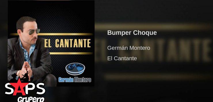 Germán Montero – Bumper Choque (Letra y Video Lyric)
