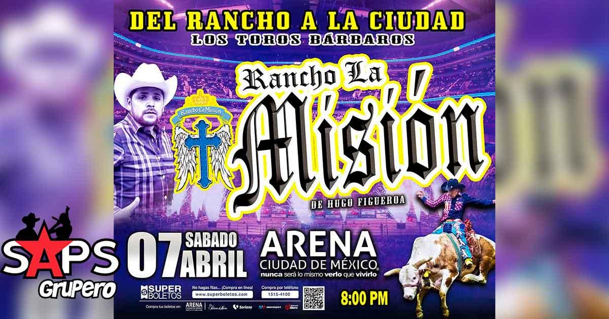 """Rancho La Misión de Hugo Figueroa -""""DEL RANCHO A LA CIUDAD"""""""