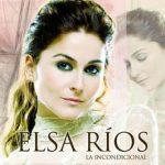 Elsa Ríos - La Incondicional