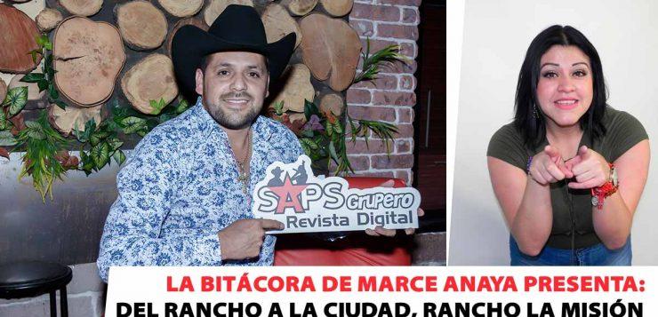 La Bitácora de Marce Anaya presenta: Del rancho a la Ciudad, Rancho La Misión