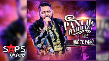 Pancho Barraza - Qué Te Pasó