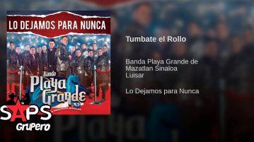 Banda Playa Grande, Tumbate El Rollo