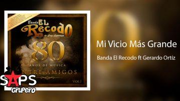 Banda El Recodo, Gerardo Ortíz, Mi Vicio Más Grande