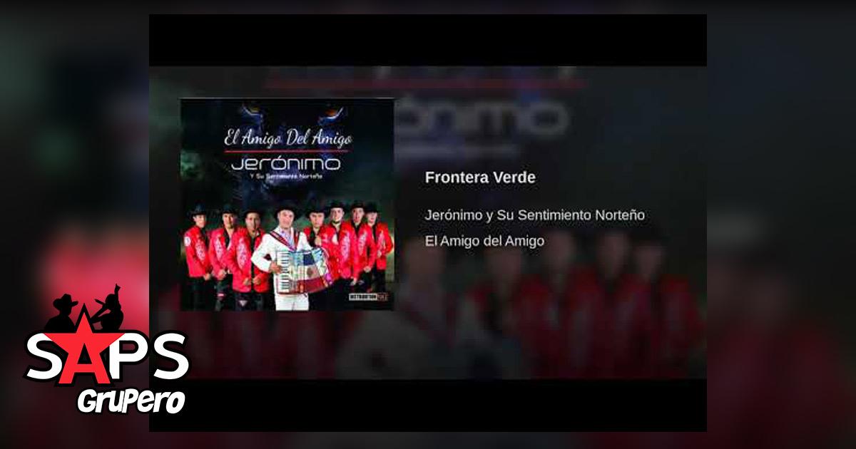 Frontera Verde, Jerónimo Y Su Sentimiento Norteño