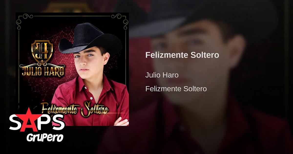Julio Haro, Felizmente Soltero