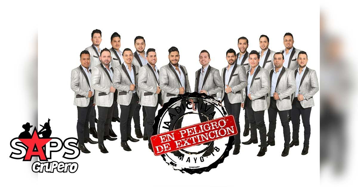 """La Adictiva, """"En Peligro De Extinción"""""""