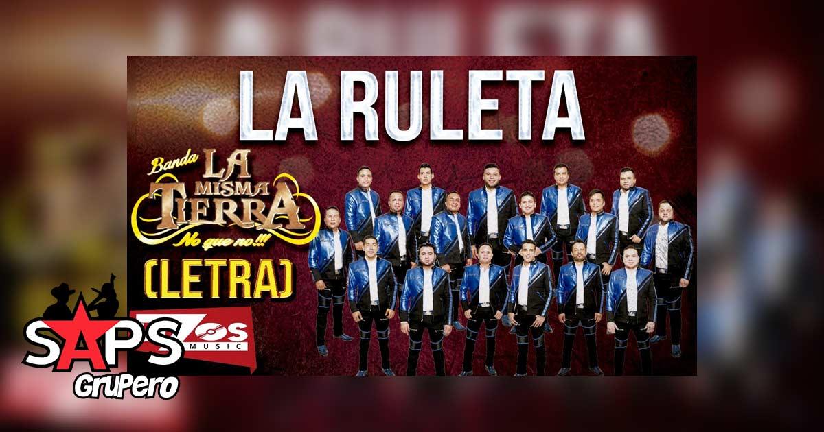 La Ruleta, Banda La Misma Tierra