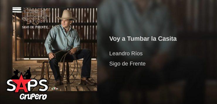 Leandro Ríos, Voy A Tumbar La Casita