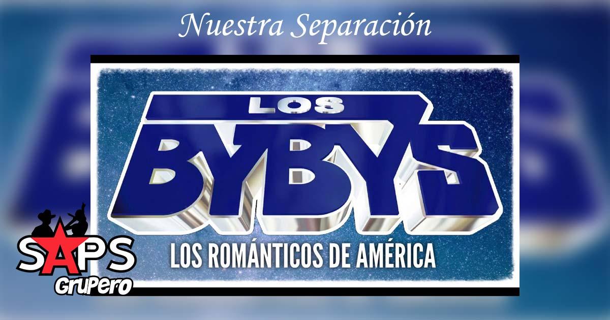Nuestra Separación, Los Bybys