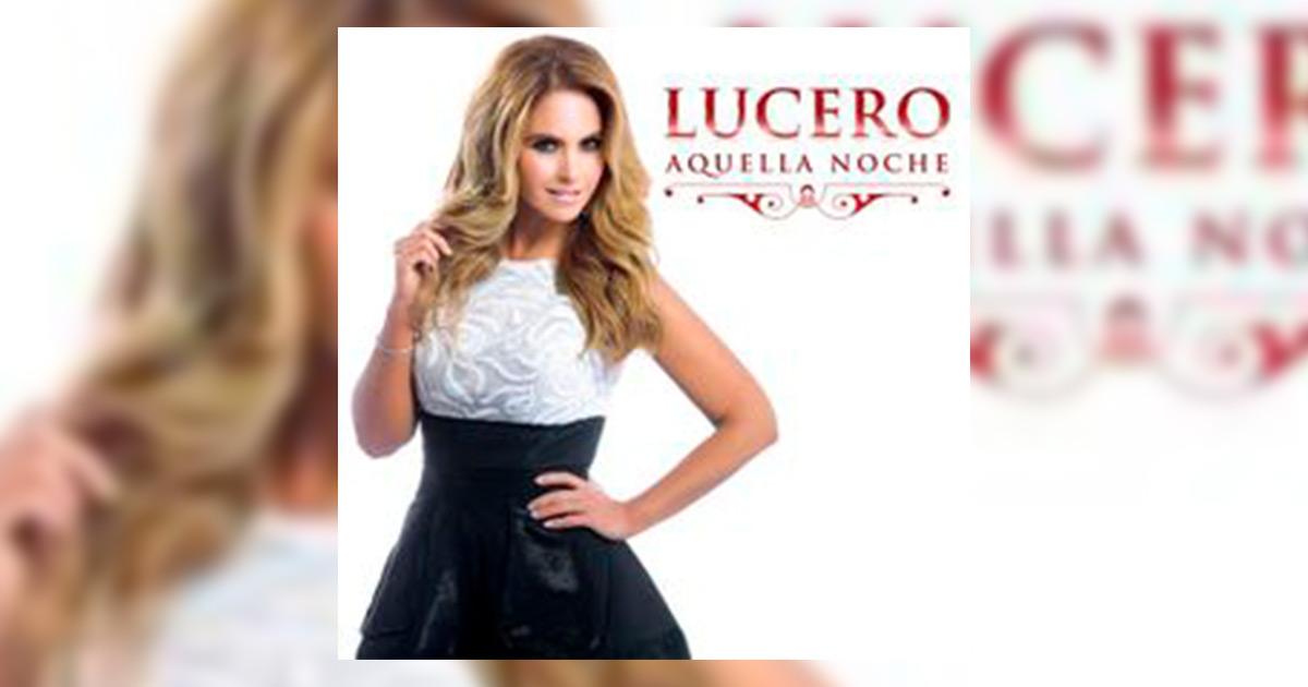 Lucero, Aquella Noche