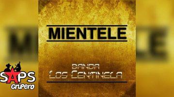 Miéntele, Banda Los Centinelas