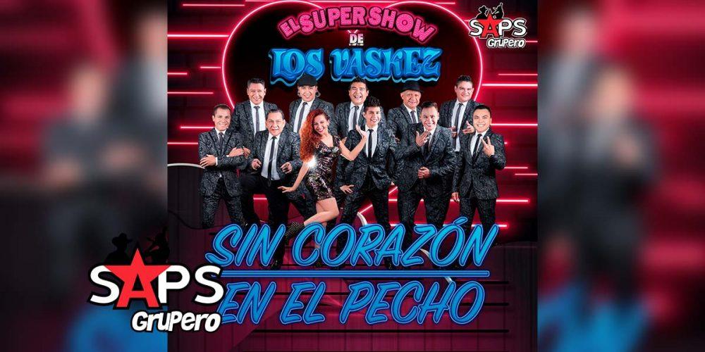Sin Corazón En El Pecho, El Súper Show de los Váskez