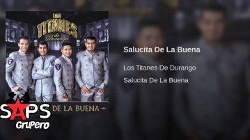Salucita de la buena, Los Titanes de Durango