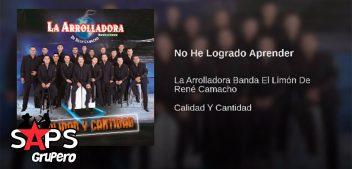 La Arrolladora Banda El Limón – No He Logrado Aprender (Letra y Video Oficial)