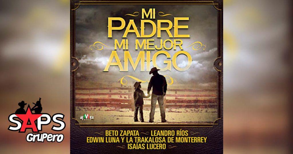 Beto Zapata, Mi Padre Mi Mejor Amigo